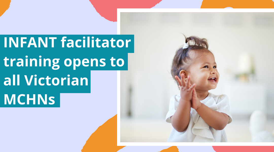 INFANT facilitator training opens to all Victorian MCHNs